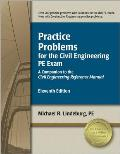 Practice Problems for the Civil Engineering PE Exam 11th Edition A Companion to the Civil Engineering Reference Manual 11th Edition