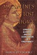Magdalenes Lost Legacy Symbolic Numbers & the Sacred Union in Christianity