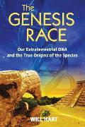 Genesis Race Our Extraterrestrial DNA & the True Origins of the Species