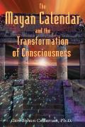Mayan Calendar & the Transformation of Consciousness