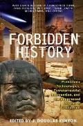 Forbidden History Prehistoric Technologies Extraterrestrial Intervention & the Suppressed Origins of Civilization
