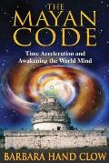 Mayan Code Time Acceleration & Awakening the World Mind