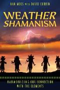 Weather Shamanism Harmonizing Our Connection with the Elements