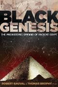 Black Genesis The Prehistoric Origins of Ancient Egypt