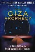 Giza Prophecy The Orion Code & the Secret Teachings of the Pyramids