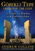 Gobekli Tepe Genesis of the Gods The Temple of the Watchers & the Discovery of Eden