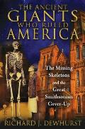 Ancient Giants Who Ruled America The Missing Skeletons & the Great Smithsonian Cover Up