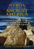 Secrets of Ancient America Archaeoastronomy & the Legacy of the Phoenicians Celts & Other Forgotten Explorers