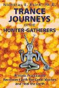 Trance Journeys of the Hunter...
