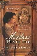 Mothers Never Die What She Lost Didnt Compare to What She Found