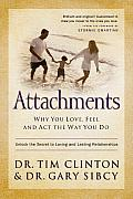 Attachments Why You Love Feel & Act the Way You Do