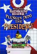 Uncle Johns Bathroom Reader Plunges into the Presidency