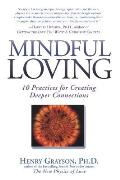 Mindful Loving 10 Practices For Creating