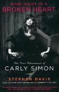More Room in a Broken Heart The True Adventures of Carly Simon