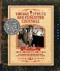 Vintage Spirits & Forgotten Cocktails Revised & Updated