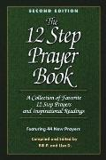 12 Step Prayer Book A Collection of Favorite 12 Step Prayers & Inspirational Readings