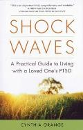 Shock Waves A Practical Guide to Living with a Loved Ones PTSD
