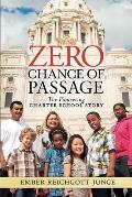 Zero Chance of Passage: The Pioneering Charter School Story