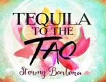 Tequila to the Tao