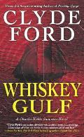 Whiskey Gulf: A Charlie Noble Suspense Novel
