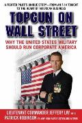 TOPGUN on Wall Street Why the United States Military Should Run Corporate America