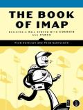 The Book of IMAP: Building a Mail Server with Courier and Cyrus