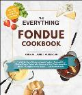 Everything Fondue Cookbook 300 Creative Ideas for Any Occasion