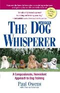 Dog Whisperer A Compassionate Nonviolent Approach to Training