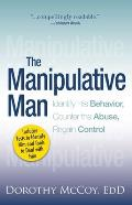 Manipulative Man Identify His Behavior Counter the Abuse Regain Control
