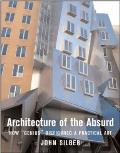 Architecture of the Absurd: How Genius Disfigured a Practical Art