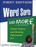 Word Sorts and More: Sound, Pattern, and Meaning Explorations K-3