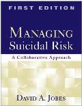 Managing Suicidal Risk A Collaborative Approach