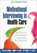 Motivational Interviewing in Health Care Helping Patients Change Behavior