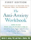 Anti Anxiety Workbook Proven Strategies to Overcome Worry Phobias Panic & Obsessions