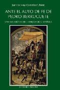 Ante El Auto de Fe de Pedro Berruguete. Una Reflexion Sobre La Inquisicion Espanola,