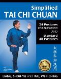 Simplified Tai Chi Chuan 24 Postures with Applications & Standard 48 Postures Revised