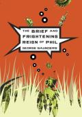 Brief & Frightening Reign of Phil