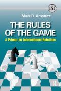 The Rules of the Game: A Primer on International Relations