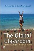 The global classroom; an essential guide to study abroad