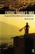Ending Obamas War Responsible Military Withdrawal from Afghanistan