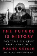 Cover Image for Future Is History: How Totalitarianism Reclaimed Russia by Masha Gessen