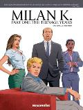 Milan K.: Part 1: The Teenage Years: Oversized Deluxe