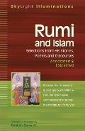 Rumi & Islam Selections from His Stories Poems & Discourses Annotated & Explained