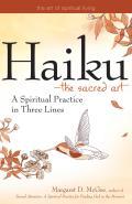 Haiku The Sacred Art A Spiritual Practice in Three Lines