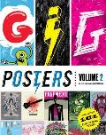 Gig Posters, Volume 2: Rock Show Art of the 21st Century