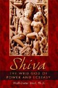 Shiva The Wild God Of Power & Ecstasy