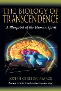 Biology of Transcendence A Blueprint of the Human Spirit