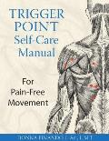 Trigger Point Self Care Manual For Pain Free Movement