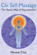 Chi Self Massage The Taoist Way of Rejuvenation