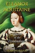 Eleanor of Aquitaine Queen of the Troubadours